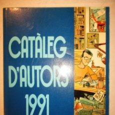 Cómics: CATÀLEG D'AUTORS DEL SALÓ INTERNACIONAL DEL CÒMIC DE BARCELONA 1991. Lote 90663680