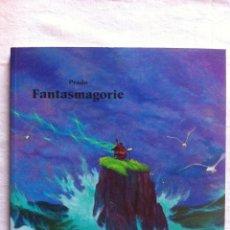 Cómics: FANTASMAGORIE - LIBRO DE ILUSTRACIONES FIRMADO CON DIBUJO ORIGINAL - MIGUELANXO PRADO - ED. MOSQUITO. Lote 107082031