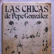 Cómics: PORTAFOLIO LAS CHICAS DE PEPE GONZALEZ (1939-2009) - NORMA EDITORIAL 1982 - 10 LAMINAS. Lote 131720186
