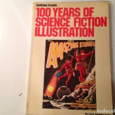 Cómics: 100 YEARS OF SCIENCE FICTION ILLUSTRATION ANTHONY FREWIN. Lote 147686462