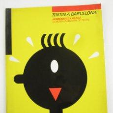 Cómics: CATÁLOGO TINTIN A BARCELONA, HOMENATGE A HERGÉ, 1984, FUNDACIÓ MIRÓ, BARCELONA. 30X23,5CM. Lote 149045866