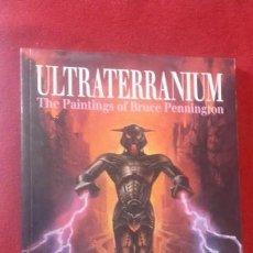 Cómics: ULTRATERRANIUM THE PAINTINGS OF BRUCE PENNINGTON - ED. PAPEL TIGER - LIBRO DE ILUSTRACIONES -RUSTICA. Lote 151085442