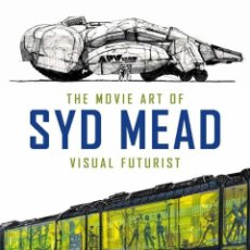 Cómics: SYD MEAD. THE MOVIE ART OF SYD MEAD. VISUAL FUTURIST. 256 PÁGINAS. NUEVO.. Lote 160276962