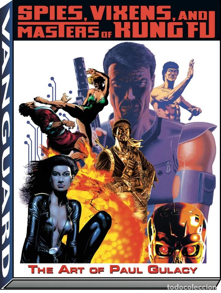 PAUL GULACY. THE ART OF PAUL GULACY. SPIES, VIXENS AND MASTERS OF KUNG. 128 PÁGINAS. NUEVO. (Tebeos y Comics - Art Comic)