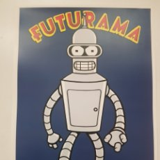 Cómics: FUTURAMA ROBOT BENDER. LAMINA CARTEL LITOGRAFICO. REPROGRAFIA. Lote 194159985
