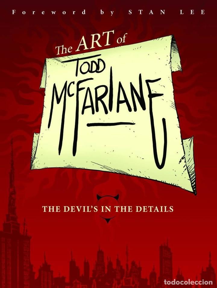 THE ART OF TODD MCFARLANE. THE DEVIL´S IN THE DETAILS. 400 PÁGINAS. NUEVO. (Tebeos y Comics - Art Comic)