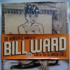 Cómics: THE WONDERFULL WORLD OF BILL WARD. TASCHEN 2006. ERIC KROLL.. Lote 226097750