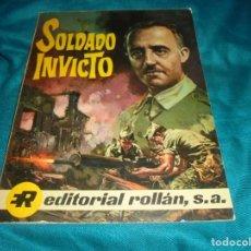 Cómics: SOLDADO INVICTO. BIOGRAFIA DE FRANCISCO FRANCO. EDT. ROLLAN, 1969. Lote 228394145