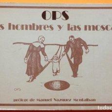 Fumetti: LOS HOMBRES Y LAS MOSCAS - OPS - PRÓLOGO DE MANUEL VÁZQUEZ MONTALBÁN - FUNDAMENTOS - 1971 - NUEVO. Lote 230345230