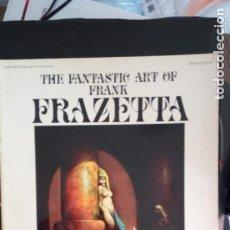 Cómics: THE FANTASTIC ART OF FRANK FRAZETTA - INTRODUCTION BETTY BALLANTINE - RUFUS 1976 APROX 100 PAGINA. Lote 243216245