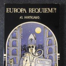 Cómics: EUROPA REQUIEM?! - EL HORTELANO - 1ª EDICION - PASTANAGA EDITORS - 1978 - ¡MUY BUEN ESTADO!. Lote 244193590