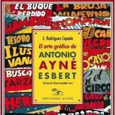 Cómics: EL ARTE GRÁFICO DE ANTONIO AYNÉ ESBERT. ENRIQUE RODRÍGUEZ CEPEDA.-NUEVO. Lote 269176088