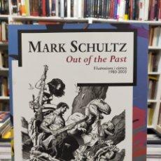 Fumetti: MARK SCHULTZ - OUT OF THE PAST - IL.LUSTRACIONS I COMICS 1985-2005 - EN ESPAÑOL Y CATALÁN. Lote 277560733