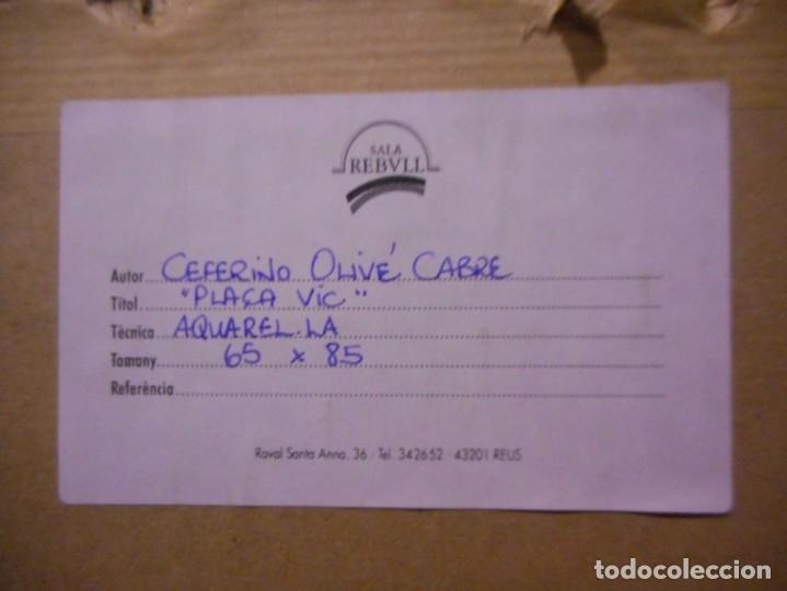Arte: preciosa gran acuarela ceferino olive reus plaça de vic - Foto 13 - 131287527