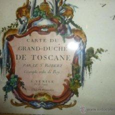 Arte: CARTE DU GRAND-DUCHÉ DE TOSCANE PAR LE SR. ROBERT. Lote 27862620