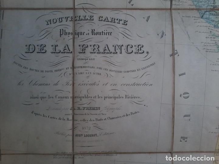 Arte: NOUVELLE CARTE PHYSIQUE ET ROUTIERE DE LA FRANCE - 1872 - MAPA - MAP -ATLAS - A.R.FREMIN - LOGEROT - Foto 2 - 71664775