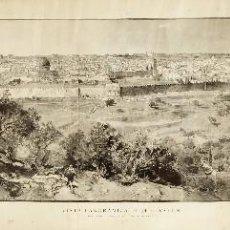 Arte: 1886 ENORME PANORAMA DE JERUSALEN (ISRAEL) PALESTINA VISTA PANORAMICA GRABADO. Lote 90722640