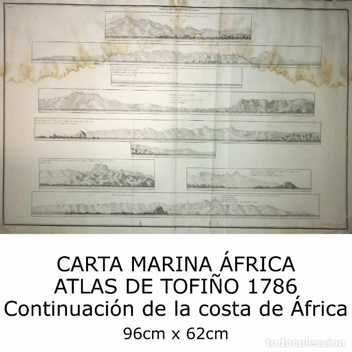 1786 Carta marina África Atlas de Tofiño. Continuación de la costa de África Mapa 96cm x 62cm - 113719863
