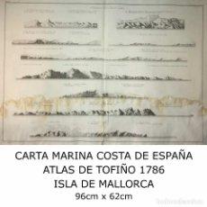 Arte: 1786 CARTA MARINA COSTA DE ESPAÑA. ATLAS DE TOFIÑO. MAPA ISLA DE MALLORCA 96CM X 62CM. Lote 113719919