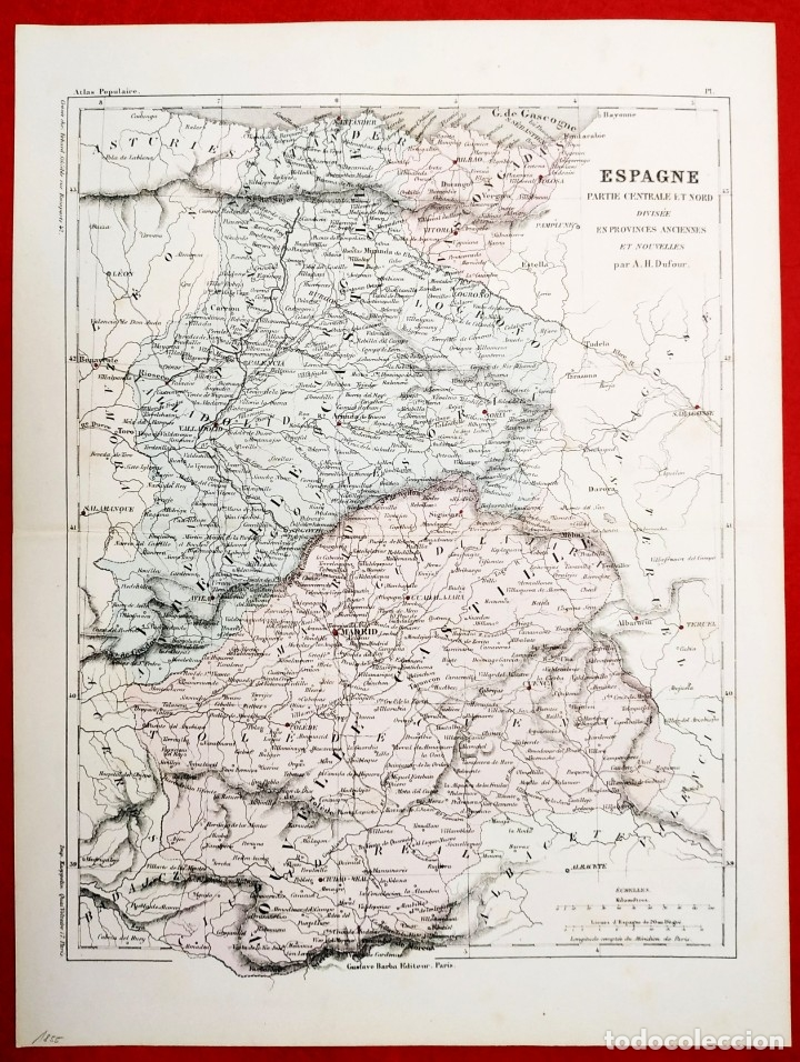 1855 - ORIGINAL - MAPA ESPAÑA - PARTE CENTRAL Y NORTE - A.H. DUFOUR - GUSTAVE BARBA - PARIS (Arte - Cartografía Antigua (hasta S. XIX))