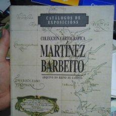 Arte: COLECCIÓN CARTOGRÁFICA DE MARTINEZ BARBEITO 1991 CON 139 PÁGINAS DE GRAN TAMAÑO 21 X 30 CM. Lote 287009223