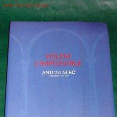 Arte: CATÁLOGO EXPOSICIÓN ANTONI MIRÓ: VOLEM L'IMPOSSIBLE - ANTOLÒGICA 1960-2001 (MARÇ-MAIG 2001). Lote 18396613