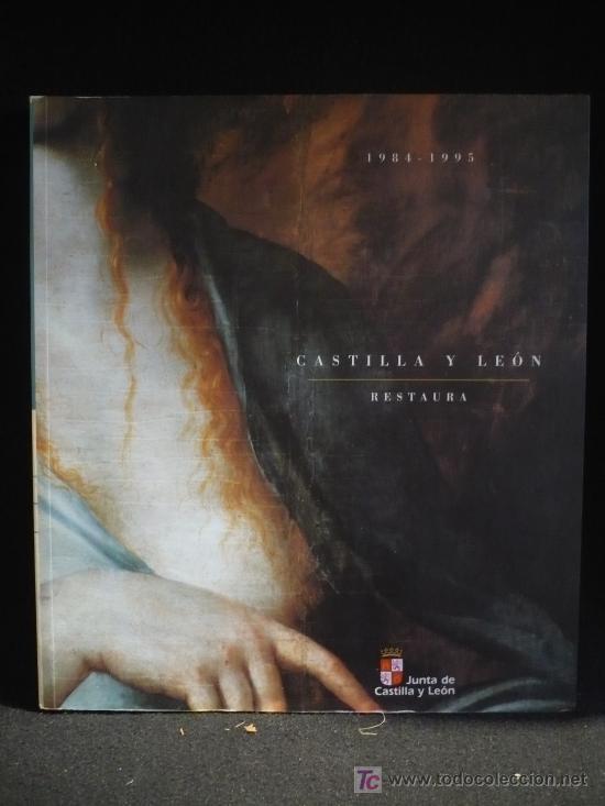 CASTILLA Y LEON RESTAURA. 1984 1995, JUNTA CASTILLA LEON.PAG. 230 (Arte - Catálogos)