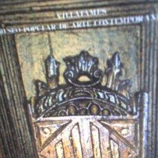 Arte: VILLAFAMES ARTE CONTEMPORANEO MUSEO EDITADO EN VALENCIA PINTURA VALENCIANA. Lote 26597638