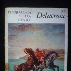 Arte: DELACROIX. PINACOTECA DE LOS GENIOS. ED.CODEX.22.. Lote 10902216