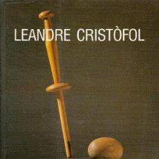 Arte: LEANDRE CRISTOFOL OBRES 1933-1980. FUND. MIRO 26 SET-19 NOV 1989. 28 X 22 CM. 163 P. ESCULTURA. Lote 25981593