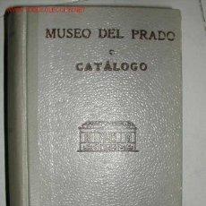 Arte: MUSEO DEL PRADO. CATALOGO AÑO 1952. CONTIENE 886 PAGINAS . Lote 26063413