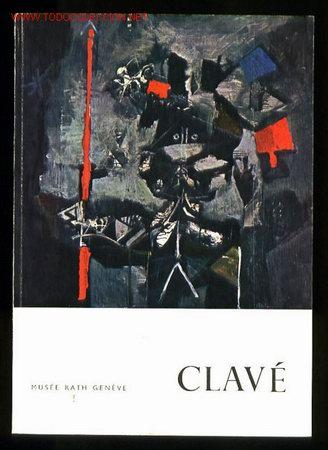 *ANTONI CLAVÉ* EXPO *CLAVÉ 25 AÑOS DE PINTURA* MUSÉE RATH, GENÈVE 1961. 80 PGS. 14,8X21 CMS. (Arte - Catálogos)