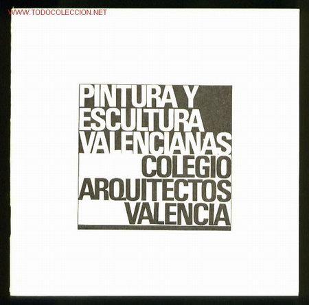 COLG. ARQUITECTOS VALENCIA. EXPO PINTURA ESCULTURA VALENCIANAS 1966. 32 PGS 17,2X17,2 CMS. (Arte - Catálogos)