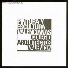 Arte: COLG. ARQUITECTOS VALENCIA. EXPO PINTURA ESCULTURA VALENCIANAS 1966. 32 PGS 17,2X17,2 CMS.. Lote 2169119