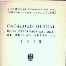 Arte: EXPOSICIÓN NACIONAL DE BELLAS ARTES. AÑO 1945. CATÁLOGO.. Lote 4003090