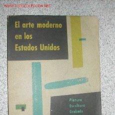 Arte: EL ARTE MODERNO EN LOS ESTADOS UNIDOS. MUSEO DE ARTE MODERNO DE NUEVA YORK. Lote 25829733