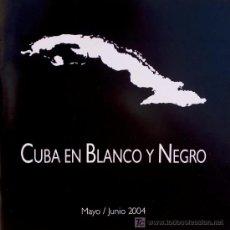Arte: CUBA EN BLANCO Y NEGRO FOTÓGRAFOS CUBANOS 2004* GALERÍA LOS OFICIOS NELSON DOMÍNGUEZ SANDOR GONZÁLEZ. Lote 13128503