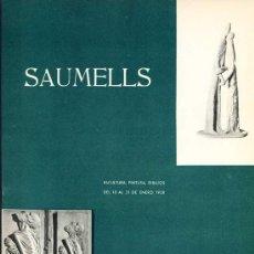 Arte: *LLUIS Mª SAUMELLS* SALA GASPAR, BCN. ENERO 1958. 8 PGS. 15 FOTOS B/N. MEDS: 209 X 297 MMS.. Lote 29607657