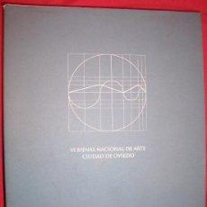 Arte: VI BIENAL NACIONAL DE ARTE CIUDAD DE OVIEDO. ARTE CONTEMPORÁNEO EN ASTURIAS. . Lote 17882800