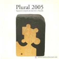 Arte: PLURAL 2005: EXPOSICIÓN CONJUNTA EN JUAN GRIS Y RAYUELA [GUERRERO, CHILLIDA, TÀPIES, ZÓBEL, MOMPÓ..]. Lote 22235811