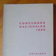 Arte: CONCURSOS NACIONALES 1965. CATÁLOGO. PINTURA, ESCULTURA, ARQUITECTURA, GRABADO, DIBUJO Y FOTOGRAFÍA.. Lote 26555949