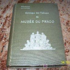 Arte: CATALOGUE DES TABLEAUX DE MUSÉE DU PRADO-PEDRO DE MADRAZO-1ª. ÉDITION FRANÇAISE-1913, MADRID. Lote 17995076