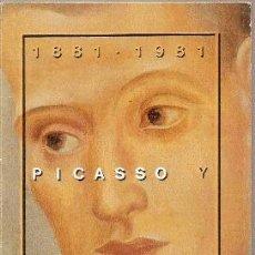 Arte: PICASSO Y BARCELONA 1881-1981 // CATÁLOGO DE 290 PÁGINAS, SUPER - ILUSTRADO.. Lote 125116823