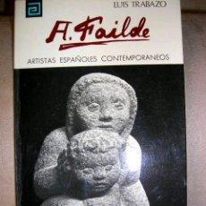 Arte: A. FAILDE.ESCULTOR.MONOGRAFÍA:VIDA/OBRA.FOTOS COLOR.B/N.MED:17X11.ARTISTAS ESPAÑOLES CONTEMPO. Lote 26829435