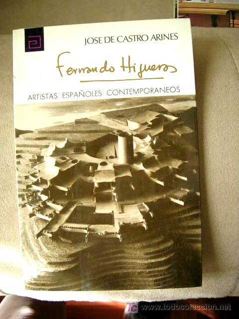 FERNANDO HIGUERAS ARQUITECTO, PINTOR, .MONOGRAFÍA:OBRA.FOTO. B/N.MED:17X11.ARTISTAS ESPAÑA CONTEMPO (Arte - Catálogos)