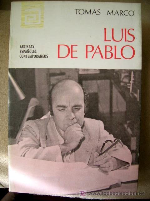 LUIS DE PABLO.GENERACION51.MÚSICO COMPOSITOR.MONOGRAFÍA.FOTOS.B/N.MED:17X11.ARTISTAS ESPAÑA CONTEMPO (Arte - Catálogos)