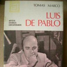 Arte: LUIS DE PABLO.GENERACION51.MÚSICO COMPOSITOR.MONOGRAFÍA.FOTOS.B/N.MED:17X11.ARTISTAS ESPAÑA CONTEMPO. Lote 26873094