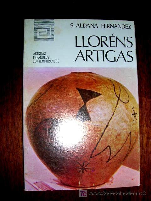 LLORÉNS ARTIGAS.SERIE CERAMISTA..MONOGRAFÍA.FOTOS.B/N.MED:17X11.ARTISTAS ESPAÑA CONTEMPO (Arte - Catálogos)