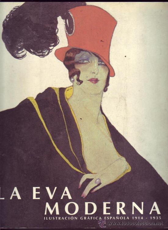 LA EVA MODERNA ILUSTRACIÓN GRÁFICA ESPAÑOLA 1914-1935 8 JULIO – 13 SEPTIEMBRE 1997. (Arte - Catálogos)