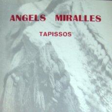 Arte: REUS. ANGELS MIRALLES. TAPISSOS. CATÁLOGO. 1978. Lote 21753356
